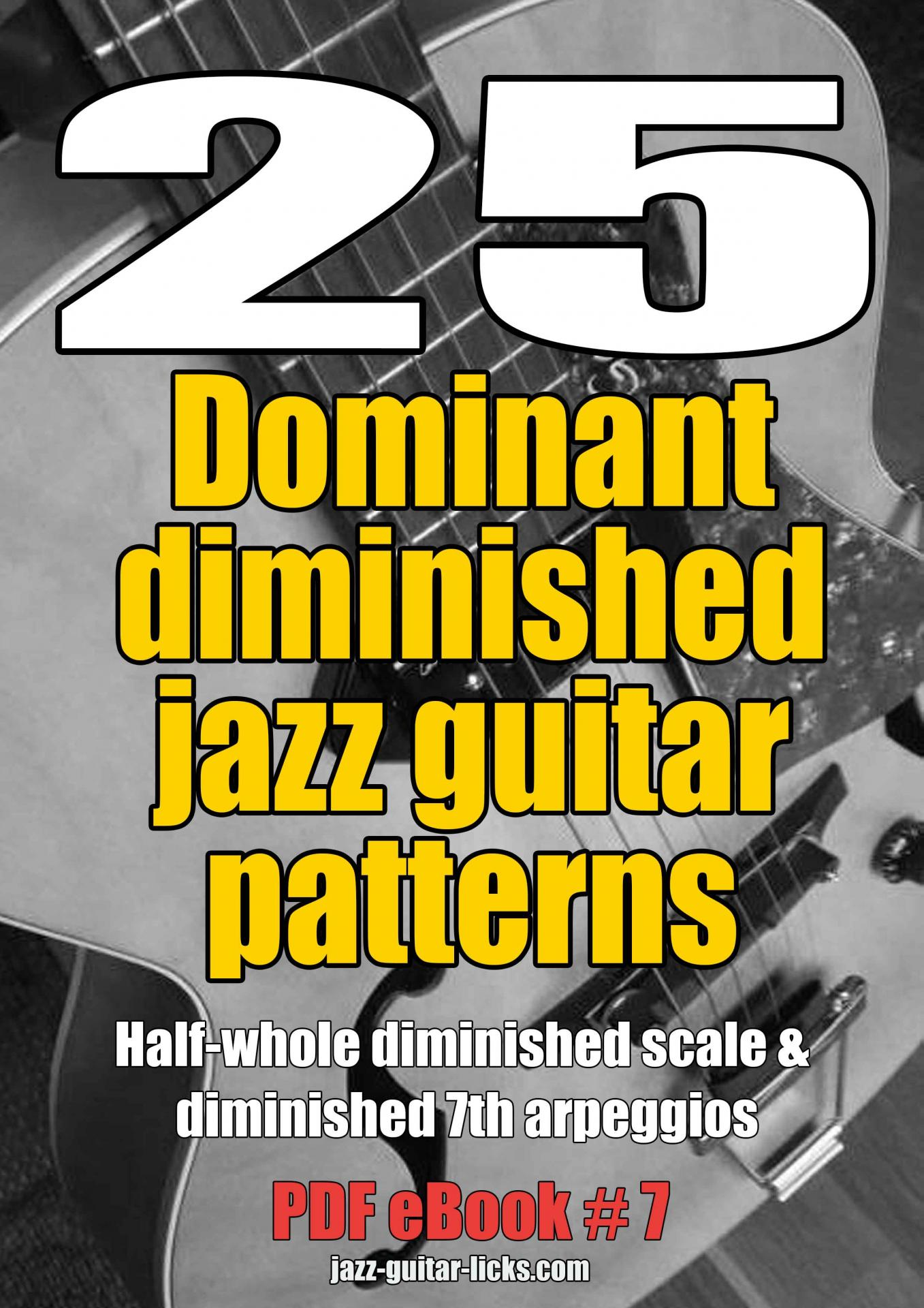 25 half whole diminished jazz guitar licks and diminished 7th arpeggios