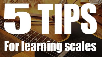 5 tips for learning guitar scales
