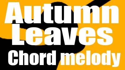 Autumn leaves chord melody lesson