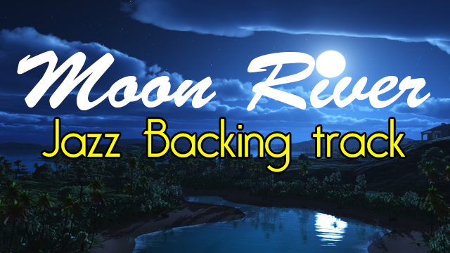 Moon River Jazz Backing Track