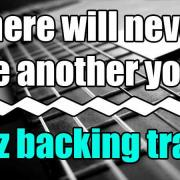There will never be another you backing track