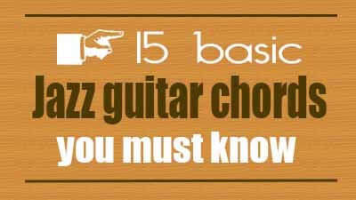 15 basic jazz guitar chords