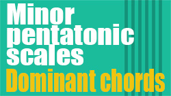 minor pentatonic scales over dominant chords