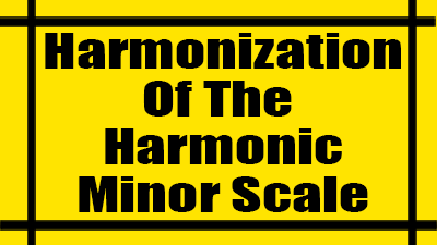 Harmonized harmonic minor scale