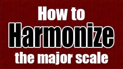 How to harmonize the major scale