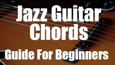 Jazz guitar chords for beginners