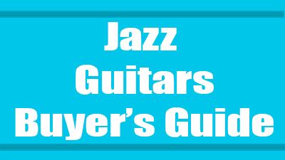 Jazz guitars buyers guide