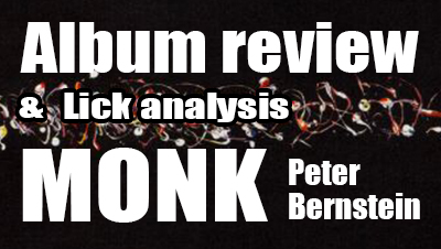 Monk peter bernstein album review and lick analysis