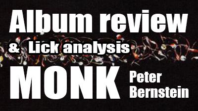 Monk peter bernstein album review and lick analysis