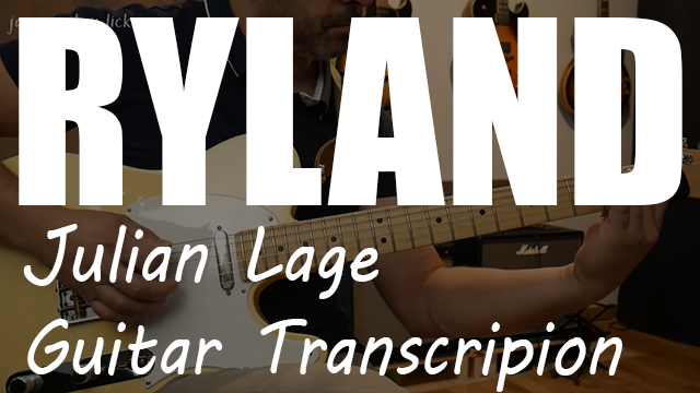 Ryland julian lage guitar transcription with tabs
