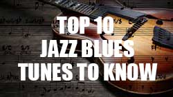 10 Jazz Blues Tunes Every Beginning Guitarist Should Know