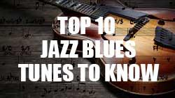 Top 10 jazz blues tunes to know