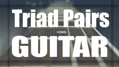 Triad pairs guitar lesson