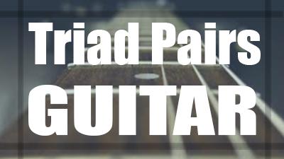 Triad pairs guitar lesson